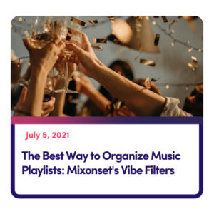 MIxonset Vibe Filters to sort and curate playlists via energy level